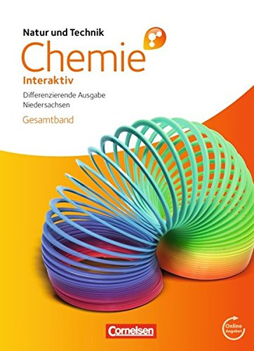 Natur und Technik - Chemie interaktiv: Differenzierende Ausgabe - Niedersachsen: Gesamtband - Schülerbuch mit Online-Anbindung