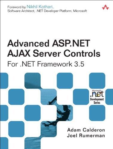 Advanced ASP.NET AJAX Server Controls for .NET Framework 3.5 (Microsoft .Net Development) by Adam Calderon (26-Jun-2008) Paperback