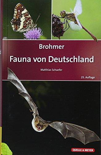 Brohmer - Fauna von Deutschland: Ein Bestimmungsbuch unserer heimischen Tierwelt (Quelle & Meyer Bestimmungsbücher)