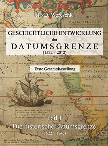 Geschichtliche Entwicklung der Datumsgrenze: Teil I - Die Historische Datumsgrenze