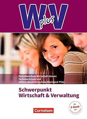 Wirtschaft für Fachoberschulen und Höhere Berufsfachschulen - W plus V - FOS Hessen / FOS und HBFS Rheinland-Pfalz Neubearbeitung: Pflichtbereich 11/12 - Wirtschaft und Verwaltung: Fachkunde