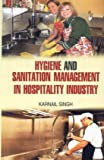 Hygiene and Sanitation Management in Hospitality Industry