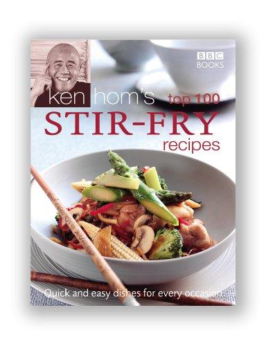 100 Ken (Ken Hom's Top 100 Stir Fry Recipes (BBC Books' Quick & Easy Cookery))