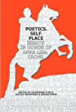 Poetics. Self. Place: Essays in Honor of Anna Lisa Crone