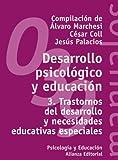 Desarrollo psicológico y educación.: 3. Trastornos del desarrollo y necesidades educativas especiales (El Libro Universitario - Manuales)