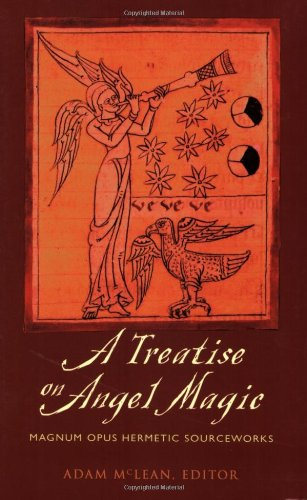 A Treatise on Angel Magic: Maghum Opus Hermetic Sourceworks: Magnum Opus Hermetic Sourceworks