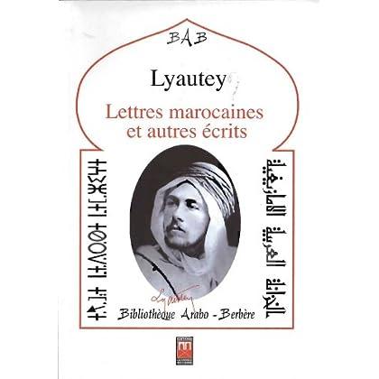 Lettres marocaines et autres écrits, Suivis de textes sur Lyautey