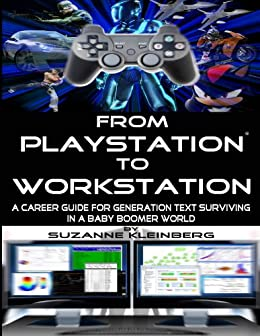 From Playstation to Workstation - A Career Guide for Generation Text (Canada)
