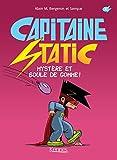 """Afficher """"Capitaine Static n° 06 Mystère et boule de gomme !"""""""