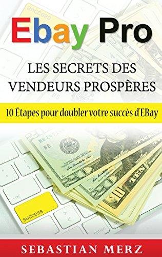 ebay-pro-les-secrets-des-vendeurs-prosperes-10-etapes-pour-doubler-votre-succes-debay