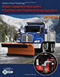 Mobile Equipment Hydraulics: A Systems and Troubleshooting Approach (Modern Diesel Technology Series) 1st edition by Watson, Ben (2010) Paperback