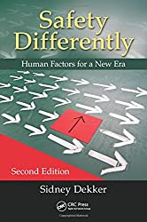 Safety Differently: Human Factors for a New Era, Second Edition.