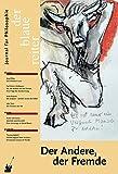 Der Blaue Reiter. Journal für Philosophie / Der Andere, der Fremde - Arbogast Schmitt