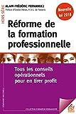 Réforme de la formation professionnelle: Tous les conseils opérationnels pour en tirer profit (Formation permanente)...