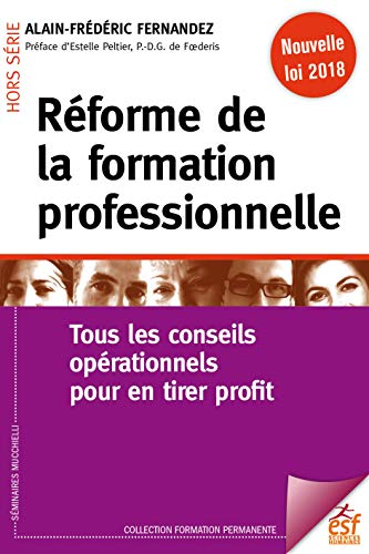 Réforme de la formation professionnelle: Tous les conseils opérationnels pour en tirer profit (Formation permanente)