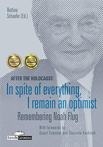 Preisvergleich Produktbild After the Holocaust: In spite of everything, I remain an optimist: Remembering Noah Flug