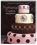 Romantic Cakes - Zauberhafte Kuchen, Törtchen, Cupcakes und Kekse