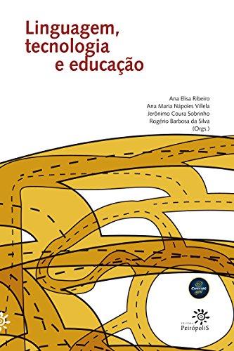 Linguagem, tecnologia e educação (Portuguese Edition) por Ana Maria Nápoles Villela