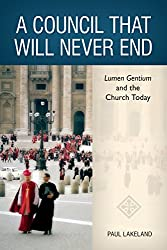 A Council That Will Never End: Lumen Gentium and the Church Today