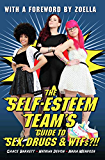 Self-Esteem Team's Guide to Sex, Drugs and WTFs?!!