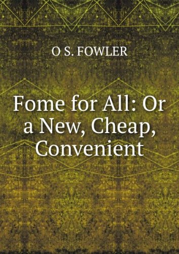 Fome for All: Or a New, Cheap, Convenient