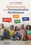 Dénouer les conflits par la Communication Nonviolente