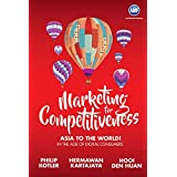 Marketing for Competitiveness: Asia to the World Into Digital Consumers: In the Age of Digital Consumers