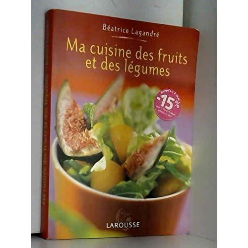 Ma cuisine des fruits et des légumes
