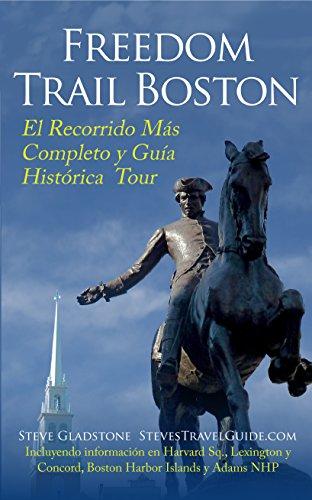 Freedom Trail Boston - El Recorrido Más Completo y Guía Histórica por Steve Gladstone
