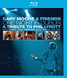 Gary Moore & Friends- One Night in Dublin : A tribute to Phil Lynott [Blu-ray]