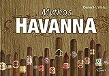 Mythos Havanna - Dieter H. Wirtz