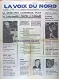 Telecharger Livres VOIX DU NORD LA No 11570 du 16 09 1981 LA CROISSANCE ECONOMIQUE PILIER DU PLAN MAUROY CONTRE LE CHOMAGE LES PRINCIPES DE LA MESURES LE DEFICIT DU COMMERCE EXTERIEUR LES SPORTS HALTEROPHILIE FOOT VERS UN REGLEMENT JUDICIAIRE DE LA SOCIETE FONCIERE AGACHE WILLOT EGYPTE L AMBASSADEUR D URSS EXPULSE RFA LE COMMANDANT DES FORCES US EN EUROPE BLESSE DANS UN ATTENTAT JEAN PAUL II UNE ENCYCLIQUE SUR L HUMANISATION DU TRAVAIL (PDF,EPUB,MOBI) gratuits en Francaise
