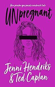 Unpregnant par Jenni Hendriks