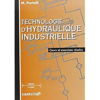 Technologie d'hydraulique industrielle: Cours et exercices résolus, STS-IUT-Formation continue