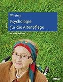 Psychologie für die Altenpflege: Lernfeldorientiertes Lehr- und Arbeitsbuch. Mit Online-Materialien - Kurt Wirsing