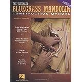 The Ultimate Bluegrass Mandolin Construction Manual