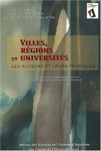 Villes, régions et universités : Les acteurs et leurs pratiques ? Compte rendu de la première édition des Rencontres Champlain-Montaigne, Québec, 3-5 octobre 2001