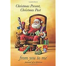 Christmas Present, Christmas Past (Santa Design) : Memory Journal for capturing family Christmas memories (Journals of a Lifetime)