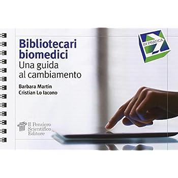 Bibliotecari Biomedici. Una Guida Al Cambiamento