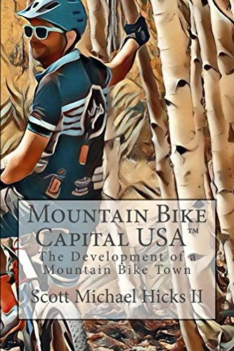 Mountain Bike Capital USA: The Development of a Mountain Bike Town (English Edition) (Winter Mountain-bike)