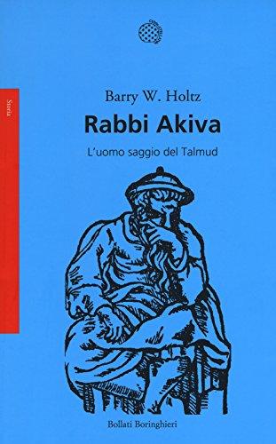 Rabbi Akiva. L'uomo saggio del Talmud