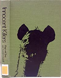 Innocent Killers: A Fascinating Journey Through the Worlds of the Hyena, the Jackal, and the Wild Dog by Hugo Van Lawick-Goodall (1971-06-23)