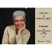 """DULIDU & PHOTO ART by Rosemarie Hofer (Wandkalender 2017 DIN A2 quer): Kalender mit Bildern der Ausstellung """"CUBE"""" und Texten von Rosemarie Hofer (Geburtstagskalender, 14 Seiten ) (CALVENDO Kunst)"""
