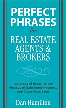 Perfect Phrases for Real Estate Agents & Brokers (Perfect Phrases Series) by [Hamilton, Dan]