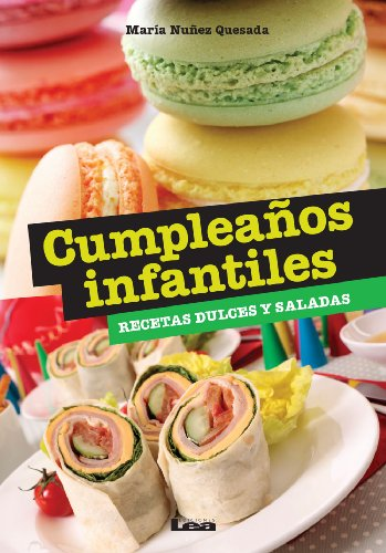 Cumpleaños infantiles, recetas dulces y saladas por María Nuñez Quesada