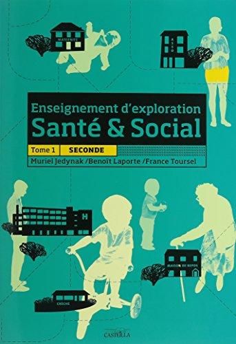 Enseignement d'exploration Santé & Social 2e : Tome 1
