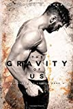 The Gravity of Us: Volume 4 (The Elements Series)