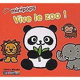 Vive le zoo ! : De 2 à 4 ans