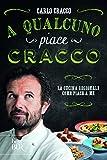 Scarica Libro A qualcuno piace Cracco La cucina regionale come piace a me (PDF,EPUB,MOBI) Online Italiano Gratis