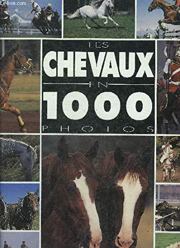 Les chevaux en 1000 photos